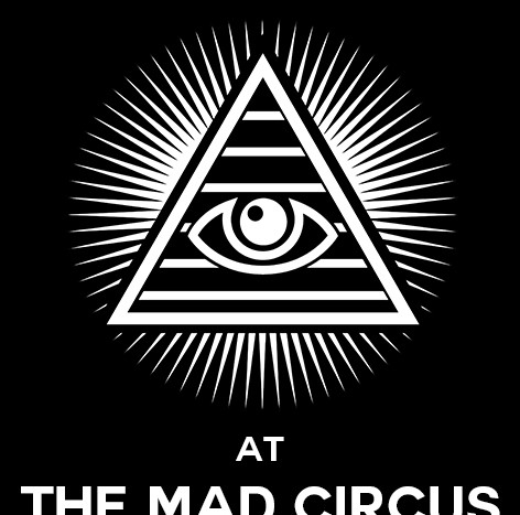 SEE YOU AT THE MAD CIRCUS